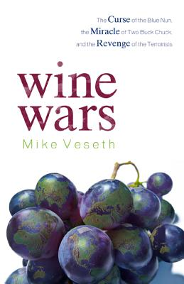 Wine Wars By Veseth, Mike